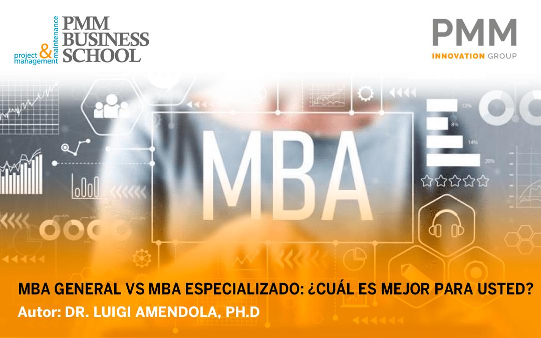 Artículo – MBA General vs MBA Especializado: ¿Cuál es mejor para usted?